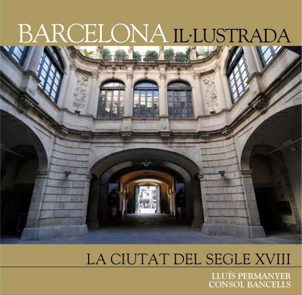 Barcelona Il·lustrada. La ciutat del segle XVIII
