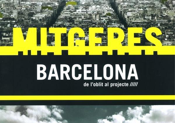 Mitgeres Barcelona. De l'oblit al projecte