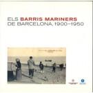 Els barris mariners de Barcelona, 1900-1950 [Los barrios marineros de Barcelona, 1900-1950]