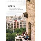Modernista Gaudí & els seus contemporanis en la Barcelona actual [Modernista Gaudi & sus contemporáneos en la Barcelona actual]