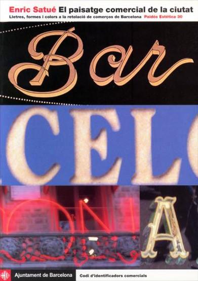 El paisatge comercial de la ciutat. Lletres, formes i colors a la retolació de comerços de Barcelona