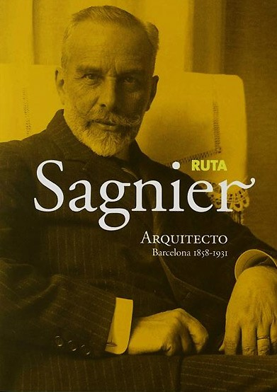 Route Sagnier. Architect (Barcelona 1858-1931)