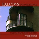 Barcelona's Balconies. A Private Space Open to the Public
