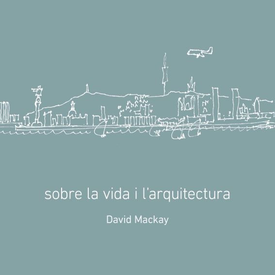 Sobre la vida i l'arquitectura (A propos de la vie et de l'architecture)