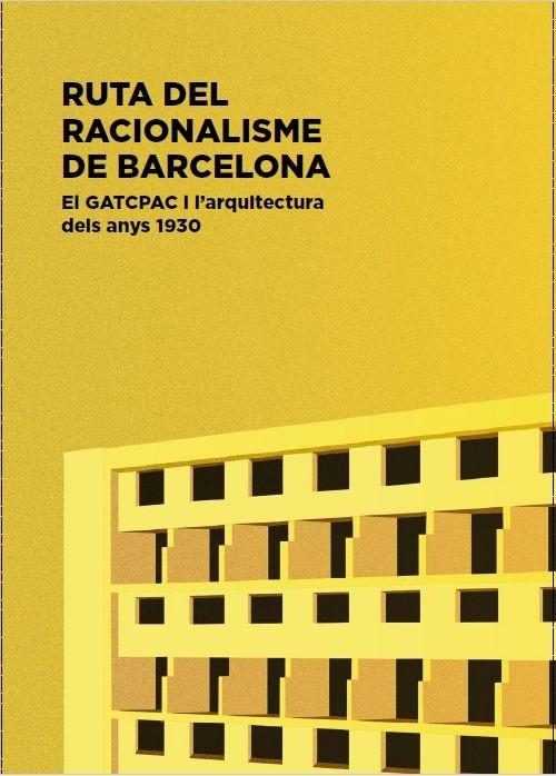 Route du Rationalisme de Barcelone. Le GATCPAC et l'architecture des années 1930