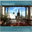 Terrats de Barcelona. Entre el cel i la terra [Terrasses de Barcelone. Entre ciel et terre]
